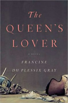 The Queen's Lover {This historical novel about Marie Antoinette's life begins at a masquerade ball in 1774 Paris, and goes on to tell about her love story with a Swedish aristocrat. Sounds spellbinding!}