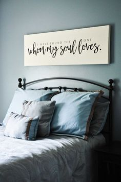 I Have Found The One Whom My Soul Loves Sign, Song Of Solomon Sign, Master Bedroom Sign, Calligraphy, Wedding Quote Sign by TheWallPoet on Etsy My New Room, My Room, Bedroom Signs, Diy Bedroom, Master Bedrooms, Signs For The Bedroom, Bedroom Wall, Bedroom Canvas, Bedroom Quotes
