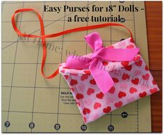 """purses free tutorial - 18"""" dolls like American Girls and Our Generation; At Home: where life happens #dolls #AmericanGirl #sewing"""