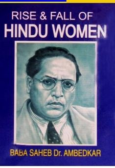 Rise And Fall Of Hindu Women Ambedkar was a leader in the struggle for Indian independence, the architect of the new nation's constitution, and the champion of Constitution, Books Online, Champion, English, History, Reading, Fall, Women, Autumn