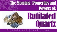 Rutilated Quartz Meaning, Properties and Powers - The Complete Guide