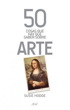 50 cosas que hay que saber sobre arte-susie Library Catalog, Art School, Need To Know, 50th, Illustration Art, Blog, Monet, Spanish, Arts Plastiques