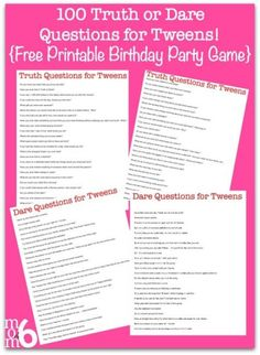 f you are hosting a kids birthday party in the near future: Here are 100 Truth or Dare Questions that are perfect for Tweens!