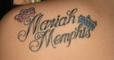 The names of your children as a tattoo... extra points if your child is named Mariah or Memphis!