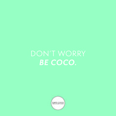 Don't worry be coco Benefits Of Coconut Oil, No Worries, Bali, Hawaii, Skincare, Organic, Australia, Vegan, Don't Worry