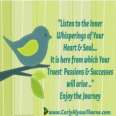Listen to the inner Whispering of Your Heart and Soul ~ Carly Alyssa Thorne pic.twitter.com/1MDmpcKrMr
