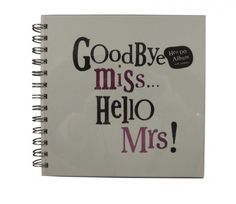 Bright Side Goodbye Miss Hello Mrs Wedding Guest Book Memory Hen Party Scrapbook for sale online Friend Wedding, Our Wedding, Wedding Things, Wedding Ideas, Hen Night Ideas, Hen Ideas, Hen Nights, Hen Party Games, Bridesmaid Duties
