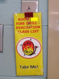 Fire/Tornado Drill quick exit! Envelope? Card stock class list inside with QUICK instructions for where to go.