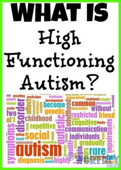 Autism, High functioning autism Click though to learn more! A Worthey Read