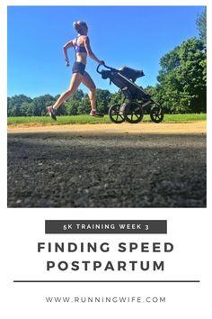 Finding Speed Postpartum {5k Training Week 3} http://www.runningwife.com/2017/06/finding-speed-postpartum-5k-training-week-3/
