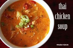 Thai Chicken Soup...sounds amazing!!
