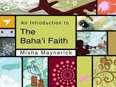 An Introduction to the Baha'i Faith Book.  The 17 quotes selected are complimented by fresh and innovative artwork that is not normally associated with religious scripture. A basic overview of the Baha'i Faith is also included.