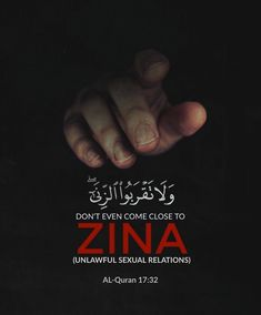 Allah Almighty Said in The Holy Quran: Don't Even Come Close To Zina (Unlawful Sexual Relations). Al-Quran Quran Quotes Love, Beautiful Quran Quotes, Quran Quotes Inspirational, Ali Quotes, Islamic Love Quotes, Muslim Quotes, Religious Quotes, Quran Sayings, Hijab Quotes