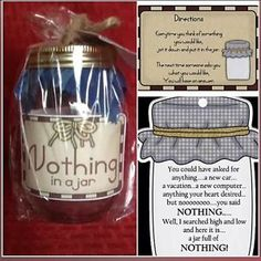 """NOTHING IN A JAR""Gift DID THEY SAY THEY WANTED NOTHING FOR B-day/Holidays  