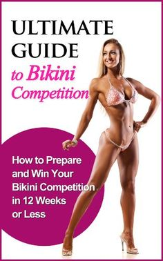 cool Ultimate Guide to Bikini Competition: How to Prepare and Win your Bikini Competition in 12 Weeks or Less (Fitness, Physique, Body Building, Bikini, Competition, Health)