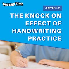 Writing Time - The knock-on effect of handwriting practice Nice Handwriting, Handwriting Practice, Grammar And Punctuation, Gross Motor Skills, Thought Process, Writing Process, Teaching Tips, Knock Knock, Sentences