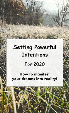 How to set powerful intentions for the new year of 2020 and start manifesting your dreams into reality! #manifesting #dreams #mindful