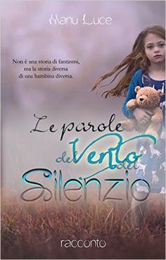 Lally non è una bimba come le altre e i suoi forse non sono amici immaginari. Per saperne di più: https://www.amazon.it/parole-del-vento-silenzio-ebook/dp/B01ENUVOAM?ie=UTF8&keywords=manu%20luce&qid=1462742007&ref_=sr_1_2&sr=8-2  #Leparoledelventodelsilenzio #racconto #ebook #libro #ManuLuce #autoriemergenti #fantasmi #paranormale #diversità #amiciimmaginari