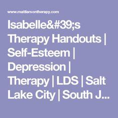 Isabelle's Therapy Handouts | Self-Esteem | Depression | Therapy | LDS | Salt Lake City | South Jordan | Sandy | Draper | Riverton | Utah