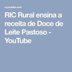 RIC Rural ensina a receita de Doce de Leite Pastoso - YouTube