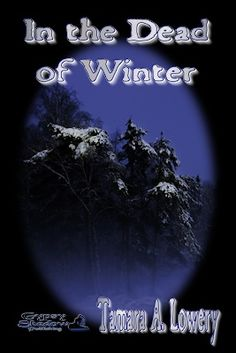 In the Dead of Winter..->#gypsyshadow #shortstory #horror   Eager to start his new post at the University of Cordun, Master Torbin ignores the warnings not to travel in the Forest of Narghill on Solstice. In the Dead of Winter, a short story by Tamara A. Lowery. Available from Amazon, Barnes and Noble, Smashwords, other fine eBook vendors and Gypsy Shadow Publishing at: http://www.gypsyshadow.com/TamaraLowery.html#DeadWinter