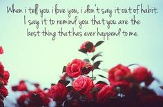 When I tell you I love you love love quotes quotes quote love sayings