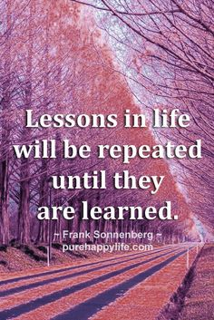 #quotes - lessons in life...more on purehappylife.com