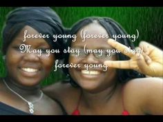 Forever young by Soweto Gospel Choir  That is what I am doing, staying forever young :)