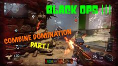 Call of Duty | Black Ops III Combine domination Part 1