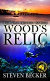 Free Kindle Book -   Wood's Relic: A Florida Keys Action Thriller (The early adventures of Mac and Wood Book 1)