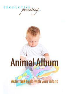 Productive Parenting: Preschool Activities - Animal Album - Middle Infant Activities