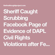Sheriff Caught Scrubbing Facebook Page of Evidence of DAPL Civil Rights Violations after Fed Lawsuit