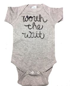 Worth the wait new baby onesie newborn going home outfit baby announcment gender neutral baby shower new baby gift many colors available by RatticleBaby on Etsy https://www.etsy.com/listing/218835001/worth-the-wait-new-baby-onesie-newborn