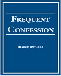 Frequent Confession- a GREAT book