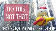 Do This, Not That // Macy's Thanksgiving Day Parade