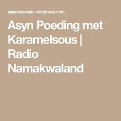 Asyn Poeding met Karamelsous | Radio Namakwaland