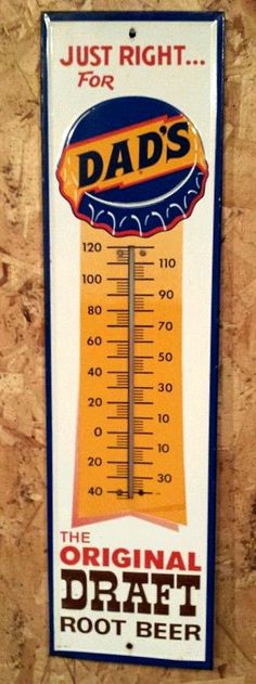 "Dad's Root Beer Antique Thermometer (Vintage 1960 Soda Pop Beverage Advertising Sign, ""The Original Draft RootBeer"") Advertising Signs, Vintage Advertisements, Vintage Ads, Vintage Posters, Vintage Metal Signs, Vintage Tools, Dads Root Beer, Vintage Soft, Old Signs"