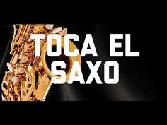TOCA EL SAXO Sax Tutorial - YouTube