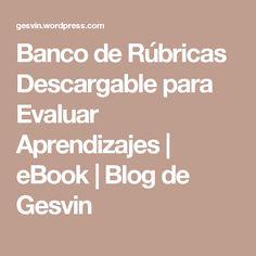 Banco de Rúbricas Descargable para Evaluar Aprendizajes | eBook | Blog de Gesvin