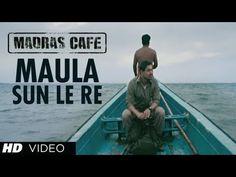 #MadrasCafe  - Maula Sun le Re