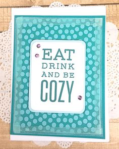"""Eat, Drink and Be Cozy Greeting, Note Card, Teal, Polka Dots, Sweet, Comfort, Happy, Birthday, Thinking of You, Get Well, Friend - 5"""" x 6.5"""" by PaperDahlsLLC on Etsy"""