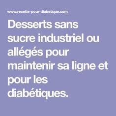 Desserts sans sucre industriel ou allégés pour maintenir sa ligne et pour les diabétiques.