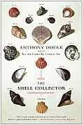 "The Shell Collector by Anthony Doerr: The ""perilously beautiful"" ( Boston Globe ) first story collection by the author of the acclaimed, instant New York Times bestseller All The Light We Cannot See. The exquisitely crafted stories in Anthony Doerr's debut collection take readers from the African Coast to the pine..."