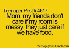 "Wow! I'm guessing my girls want to tell me this all the time! I love being ""that house"" & always have serious teen snacks - but I also always make them tidy 1st. :)"