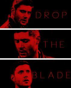 Drop The Blade #SPN #CainDean #Dean
