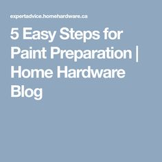 5 Easy Steps for Paint Preparation  | Home Hardware Blog