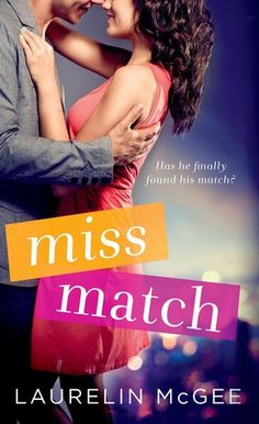 Miss Match (Miss Match #1) by Laurelin McGee & Laurelin Paige & Kayti McGee