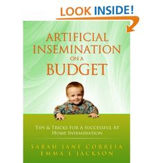 Artificial Insemination On A Budget - Tips & Tricks For A Successful At Home Insemination: Emma L Jackson,Sarah Jane Correia: Amazon.com: Kindle Store