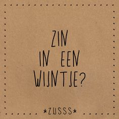Tastes Of Wine - Tips For Getting The Best Tasting Wine Quotes, Words Quotes, Sayings, Heart Quotes, Skiing Quotes, Dutch Words, Facebook Quotes, Birthday Quotes, Family Quotes
