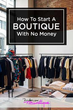 Here's how you can start a boutique from home with no money so you can start your clothing business.    #makeyourboutique #boutique #business #shop #no money #cheap #clothes #garments #clothing